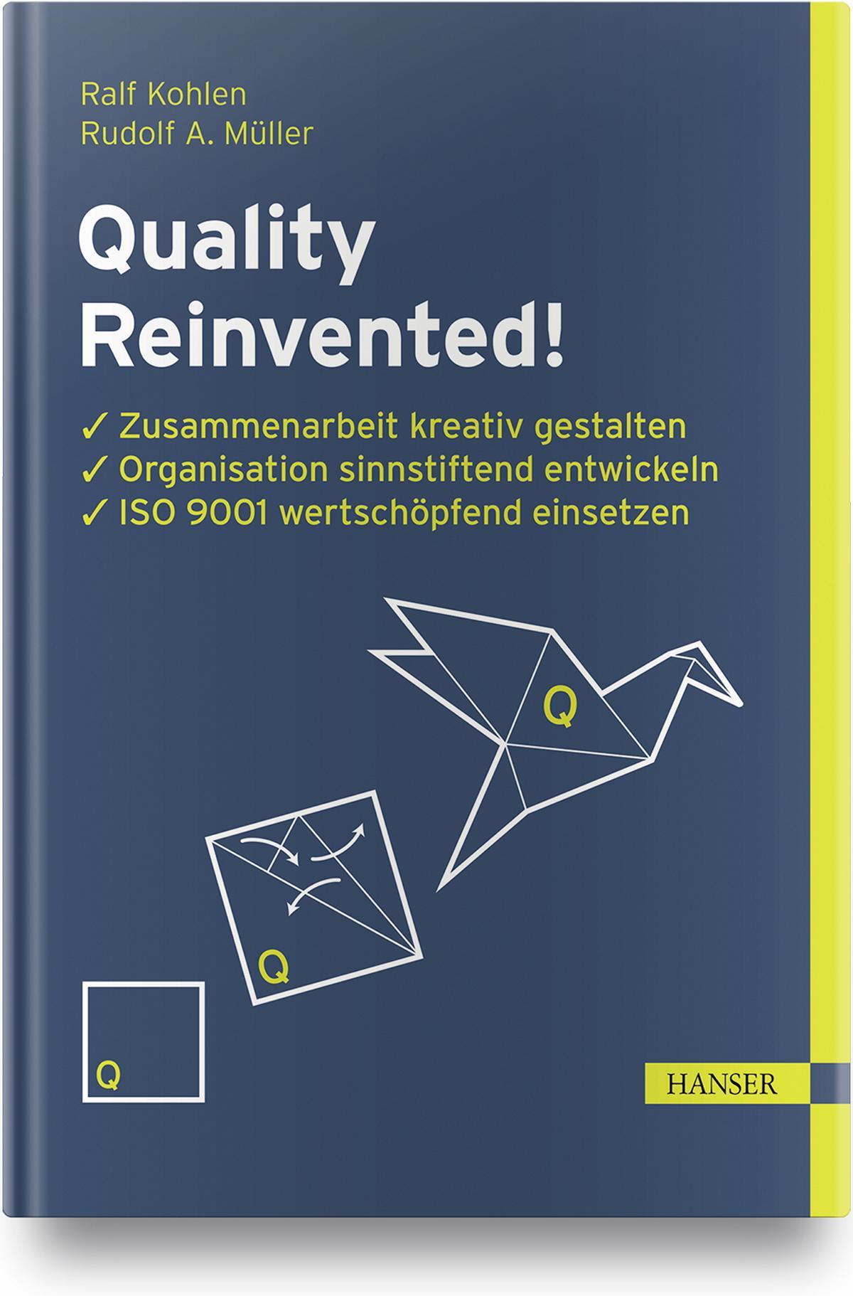 Das Buch Quality Reinvented! von Ralf Kohlen und Rudolf A. Müller - erscheint im Hanser-Verlag München im November 2020